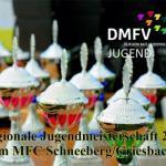 Reg. Jugendmeisterschaft 2015  Sachsen I beim MFC Schneeberg/Griesbach e.V.